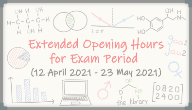 Extended Library Opening Hours for Exam Period (12 Apr - 23 May)