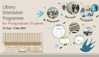 Library Orientation for Postgraduate Students 2021 (31 Aug to 4 Sep)